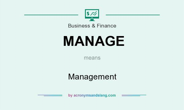 What does MANAGE mean? It stands for Management