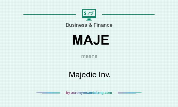What does MAJE mean? It stands for Majedie Inv.