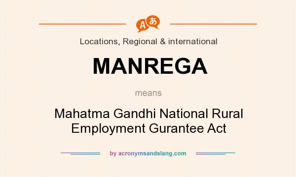 What does MANREGA mean? It stands for Mahatma Gandhi National Rural Employment Gurantee Act
