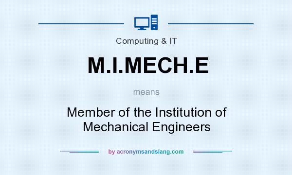 What does M.I.MECH.E mean? It stands for Member of the Institution of Mechanical Engineers