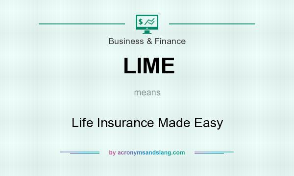 What does LIME mean? It stands for Life Insurance Made Easy