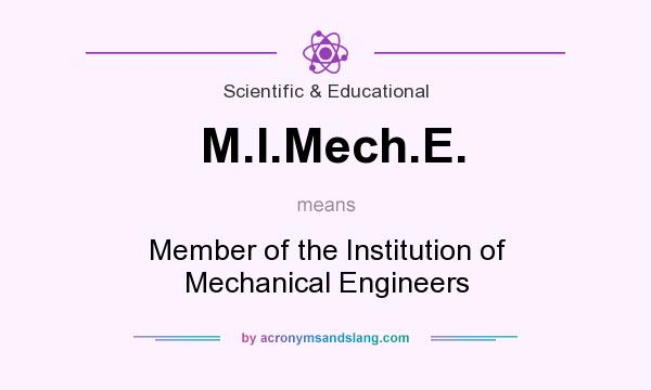 What does M.I.Mech.E. mean? It stands for Member of the Institution of Mechanical Engineers