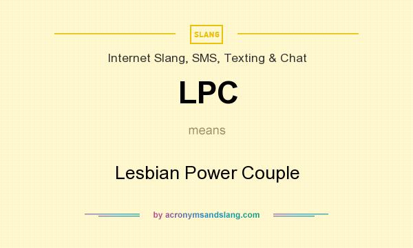 What does LPC mean? It stands for Lesbian Power Couple