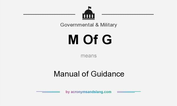 What does M Of G mean? It stands for Manual of Guidance