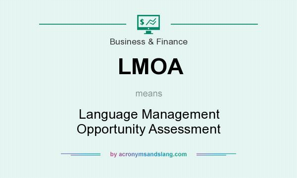 What does LMOA mean? It stands for Language Management Opportunity Assessment