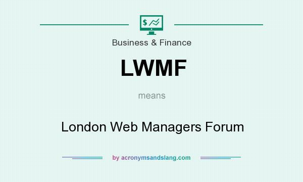 What does LWMF mean? It stands for London Web Managers Forum