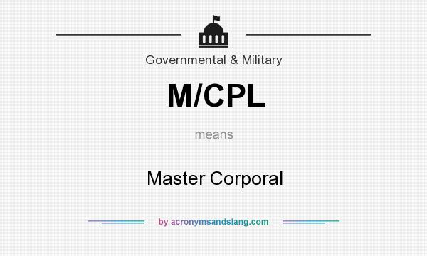 What does M/CPL mean? It stands for Master Corporal
