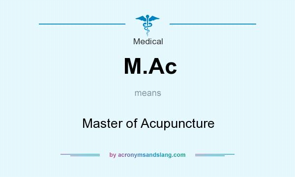What does M.Ac mean? It stands for Master of Acupuncture