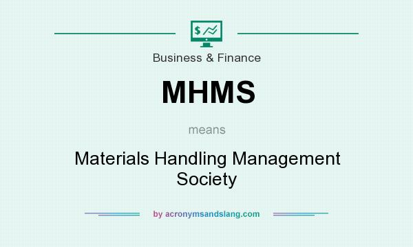 What does MHMS mean? It stands for Materials Handling Management Society
