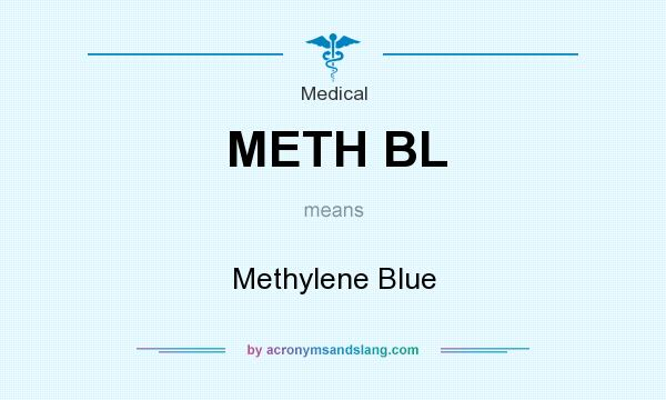 What does METH BL mean? It stands for Methylene Blue