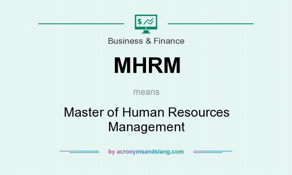 What does MHRM mean? It stands for Master of Human Resources Management