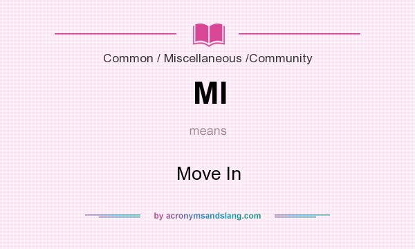 What does MI mean? It stands for Move In