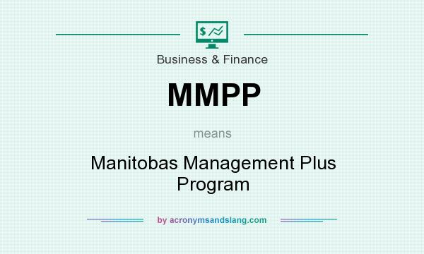 What does MMPP mean? It stands for Manitobas Management Plus Program