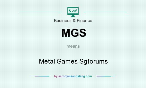 What does MGS mean? It stands for Metal Games Sgforums