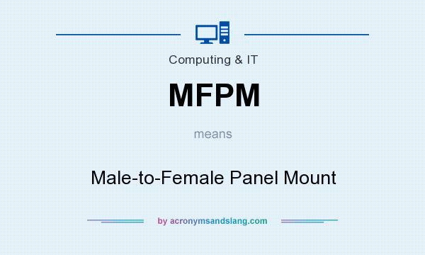 What does MFPM mean? It stands for Male-to-Female Panel Mount