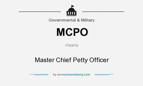 What does MCPO mean? It stands for Master Chief Petty Officer