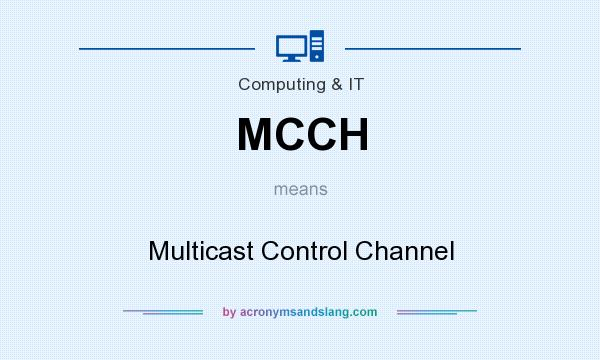 What does MCCH mean? It stands for Multicast Control Channel