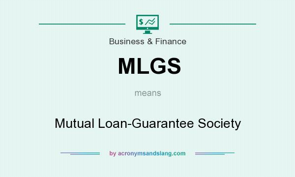 What does MLGS mean? It stands for Mutual Loan-Guarantee Society