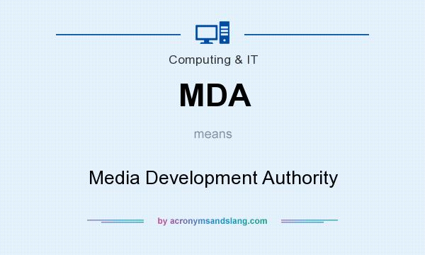 What does MDA mean? It stands for Media Development Authority