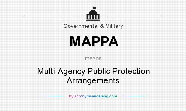 What does MAPPA mean? It stands for Multi-Agency Public Protection Arrangements