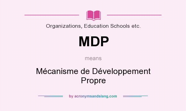What does MDP mean? It stands for Mécanisme de Développement Propre