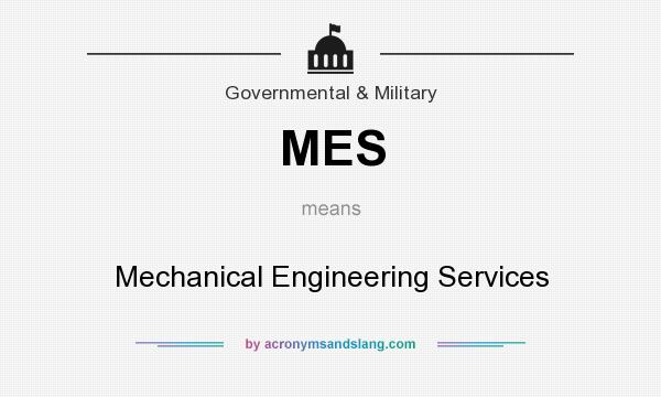 What does MES mean? It stands for Mechanical Engineering Services