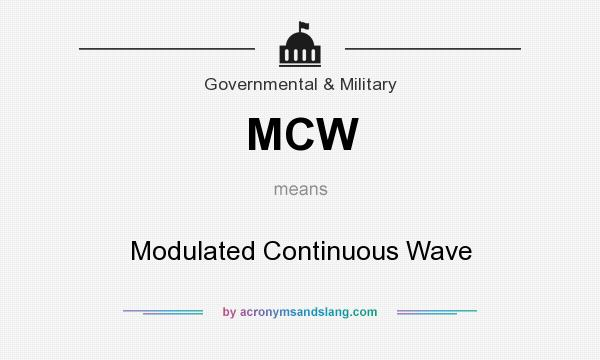 What does MCW mean? It stands for Modulated Continuous Wave