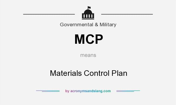 What does MCP mean? It stands for Materials Control Plan