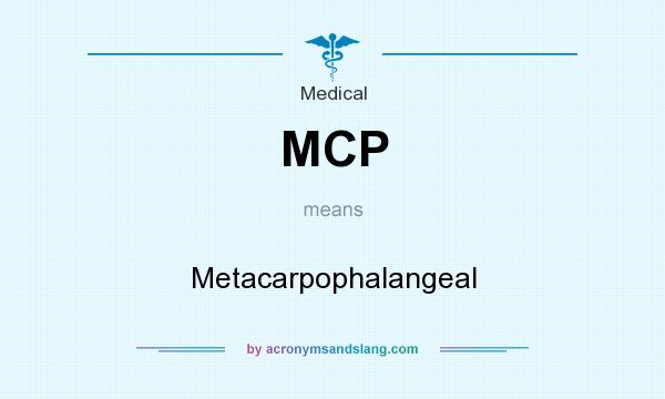 What does MCP mean? It stands for Metacarpophalangeal