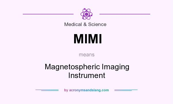 What does MIMI mean? It stands for Magnetospheric Imaging Instrument