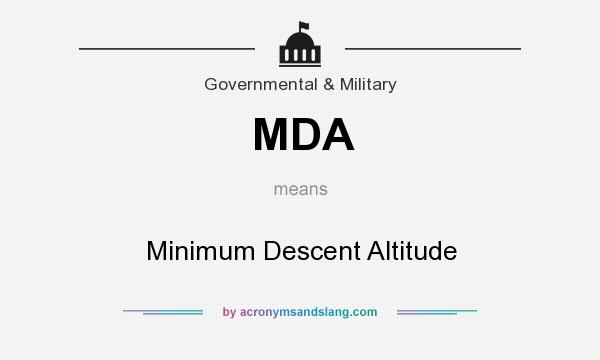 What does MDA mean? It stands for Minimum Descent Altitude