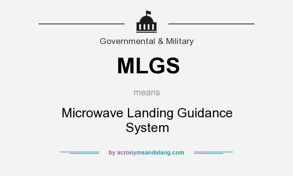 What does MLGS mean? It stands for Microwave Landing Guidance System