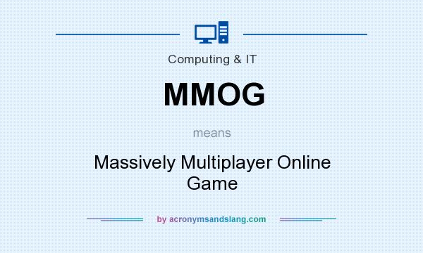 What does MMOG mean? It stands for Massively Multiplayer Online Game