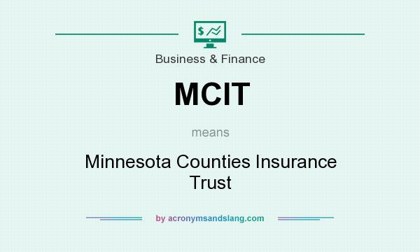 What does MCIT mean? It stands for Minnesota Counties Insurance Trust