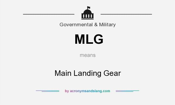 What does MLG mean? It stands for Main Landing Gear