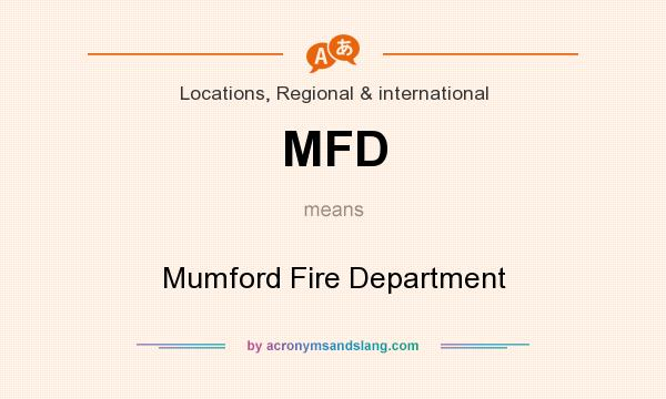 What does MFD mean? It stands for Mumford Fire Department