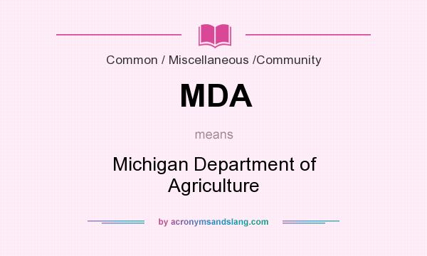 What does MDA mean? It stands for Michigan Department of Agriculture