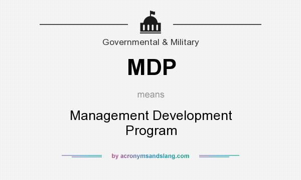 What does MDP mean? It stands for Management Development Program