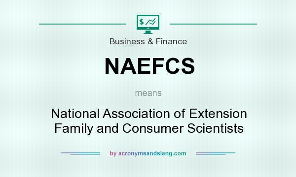 What does NAEFCS mean? It stands for National Association of Extension Family and Consumer Scientists