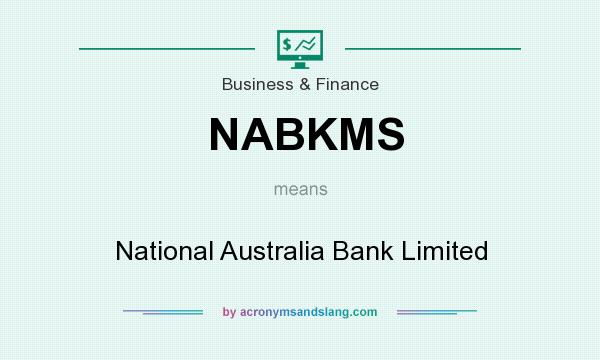 What does NABKMS mean? It stands for National Australia Bank Limited