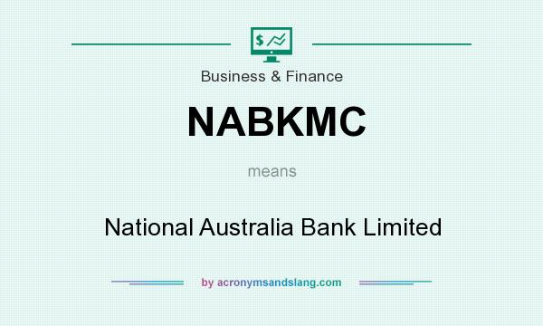 What does NABKMC mean? It stands for National Australia Bank Limited