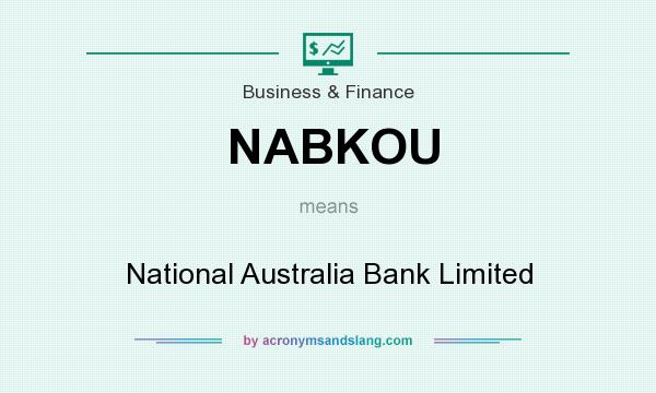 What does NABKOU mean? It stands for National Australia Bank Limited