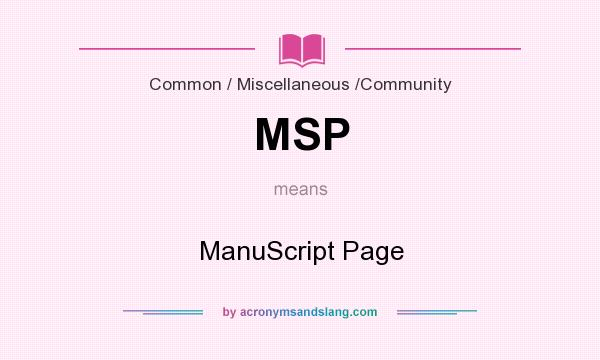 What does MSP mean? It stands for ManuScript Page