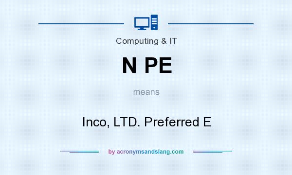 What does N PE mean? It stands for Inco, LTD. Preferred E