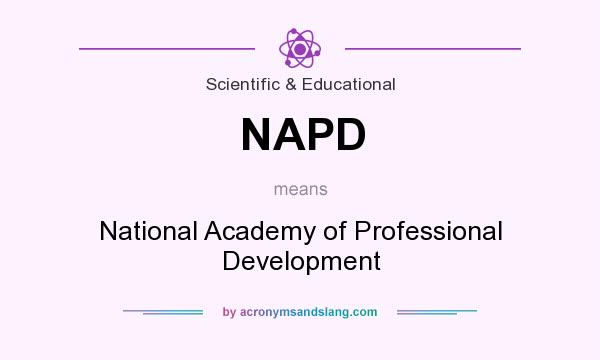 What does NAPD mean? It stands for National Academy of Professional Development
