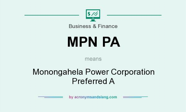 What does MPN PA mean? It stands for Monongahela Power Corporation Preferred A