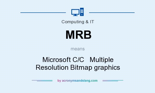 What does MRB mean? It stands for Microsoft C/C   Multiple Resolution Bitmap graphics