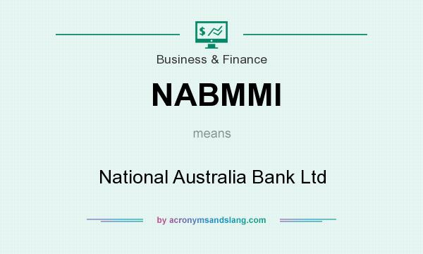 What does NABMMI mean? It stands for National Australia Bank Ltd