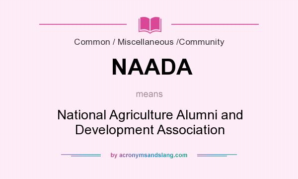 What does NAADA mean? It stands for National Agriculture Alumni and Development Association