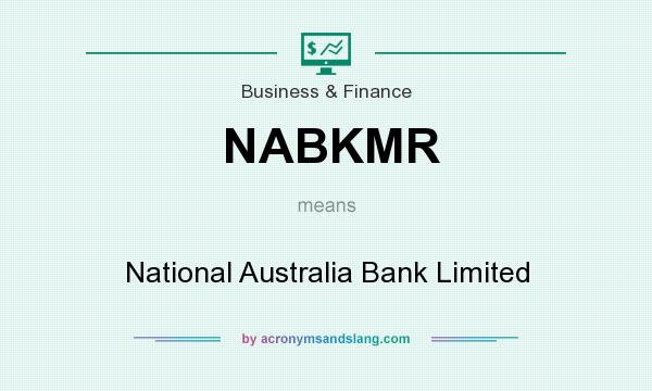 What does NABKMR mean? It stands for National Australia Bank Limited